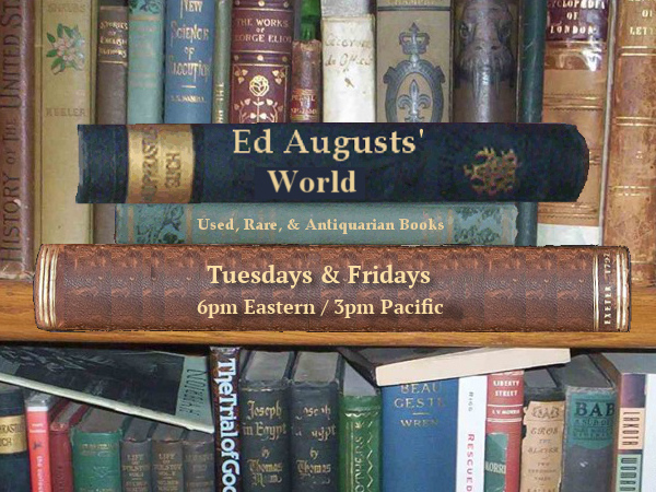 Ed Augusts' World - Tues & Fri - 6pm Eastern, 3pm Pacific